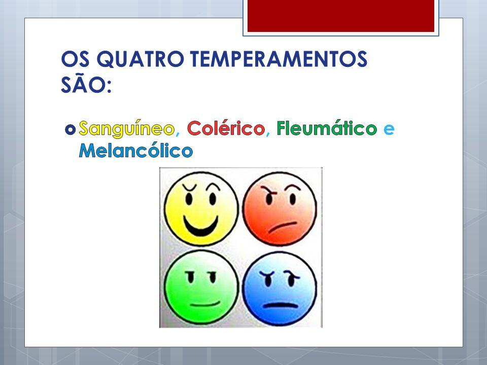 Características especiais Cada temperamentos apresenta algo único, dado por Deus naturalmente; É como um especial.