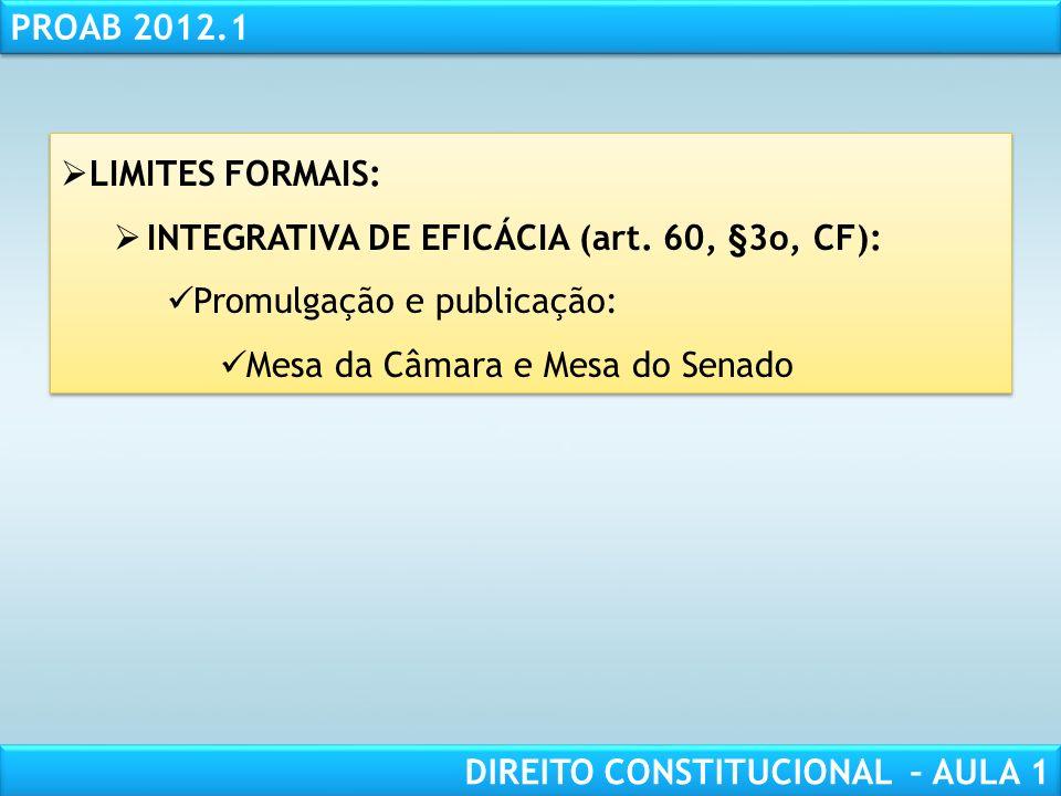 RESPONSABILIDADE CIVIL AULA 1 PROAB 2012.1 DIREITO CONSTITUCIONAL – AULA 1 LIMITES FORMAIS: CONSTITUTIVA (60, §2o, CF): Casa Inicial e Casa Revisora 2