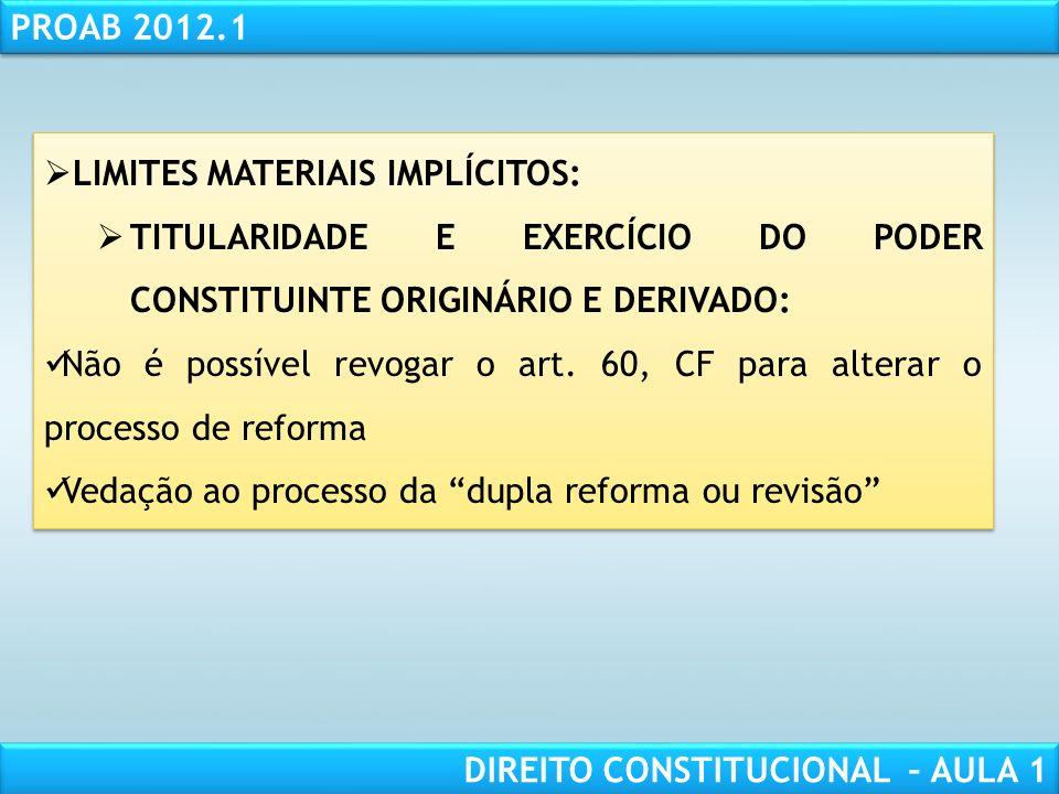 RESPONSABILIDADE CIVIL AULA 1 PROAB 2012.1 DIREITO CONSTITUCIONAL – AULA 1 LIMITES MATERIAIS (art. 60, §4o, CF): CLÁUSULAS PÉTREAS: Não serão objeto d