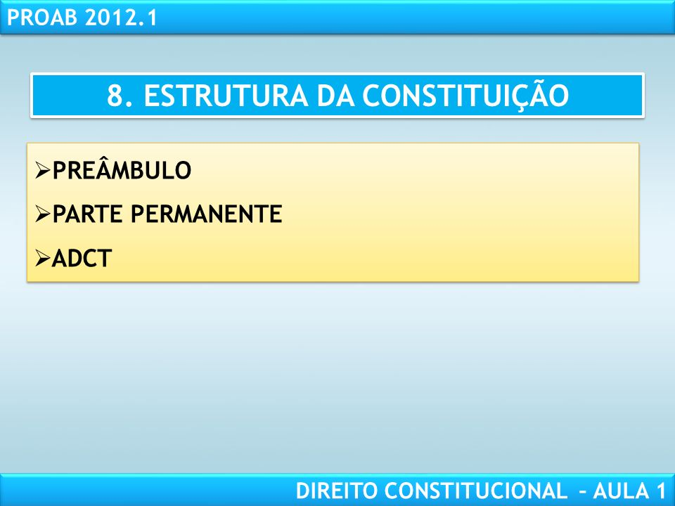 RESPONSABILIDADE CIVIL AULA 1 PROAB 2012.1 DIREITO CONSTITUCIONAL – AULA 1 7. PODER CONSTITUINTE DIFUSO TITULARIDADE: Povo EXERCÍCIO: STF MUTAÇÃO CONS