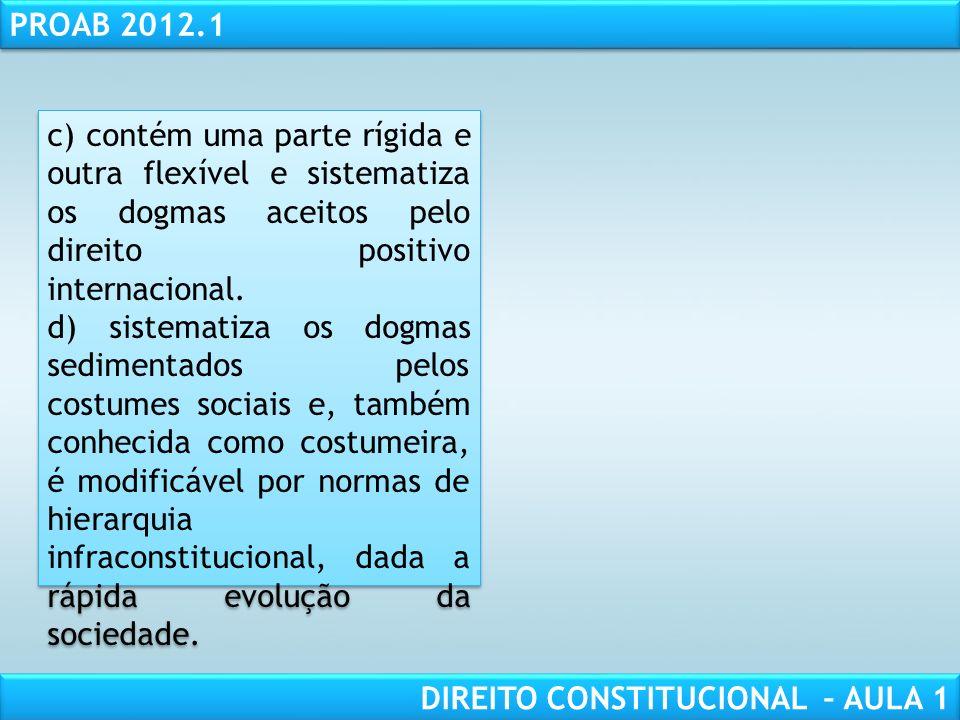 RESPONSABILIDADE CIVIL AULA 1 PROAB 2012.1 DIREITO CONSTITUCIONAL – AULA 1 2. (OAB 2009.3) De acordo com a classificação das constituições, denomina-s