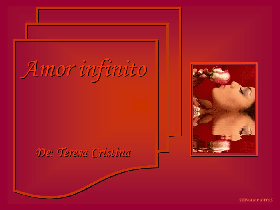 Amor infinito De: Teresa Cristina
