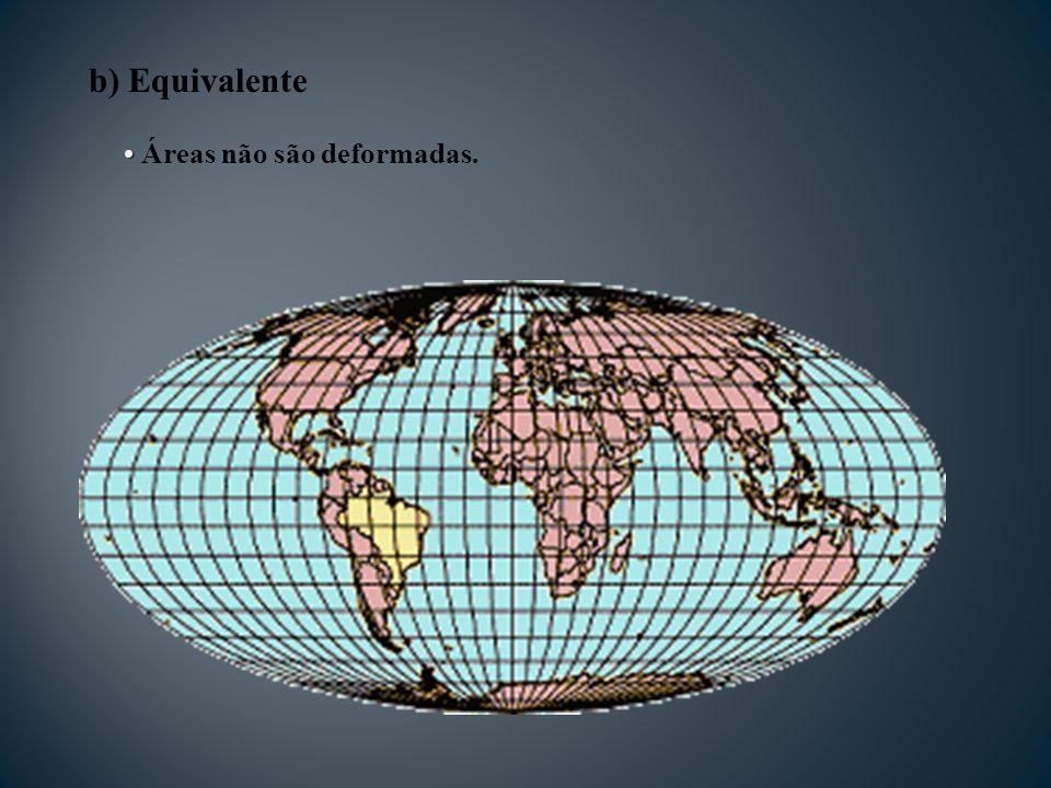 b) Equivalente Áreas não são deformadas.