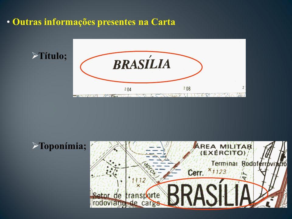 Outras informações presentes na Carta Título; Toponímia;