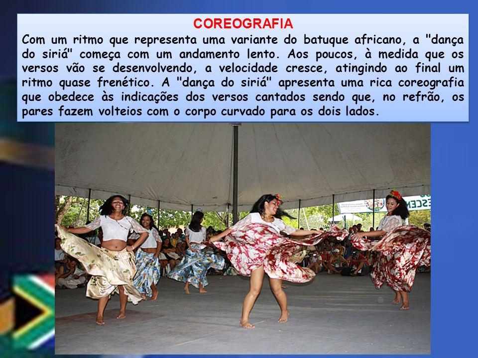 COREOGRAFIA Com um ritmo que representa uma variante do batuque africano, a