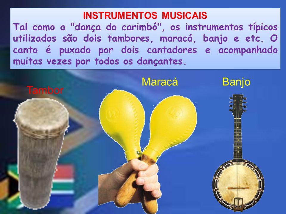 INSTRUMENTOS MUSICAIS Tal como a dança do carimbó , os instrumentos típicos utilizados são dois tambores, maracá, banjo e etc.