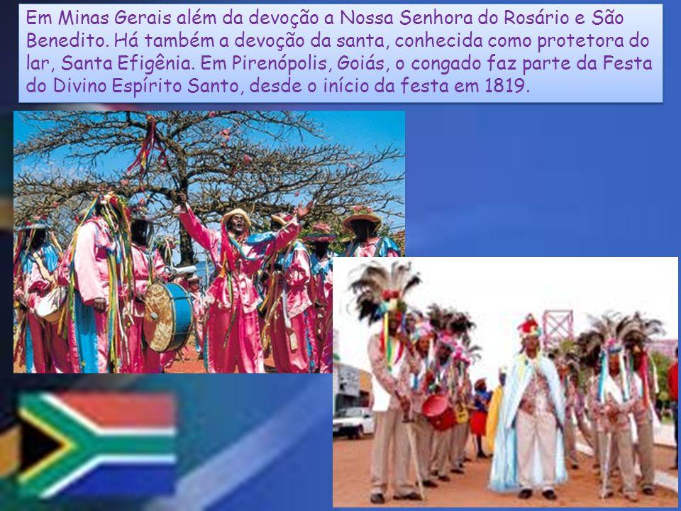 Em Minas Gerais além da devoção a Nossa Senhora do Rosário e São Benedito.