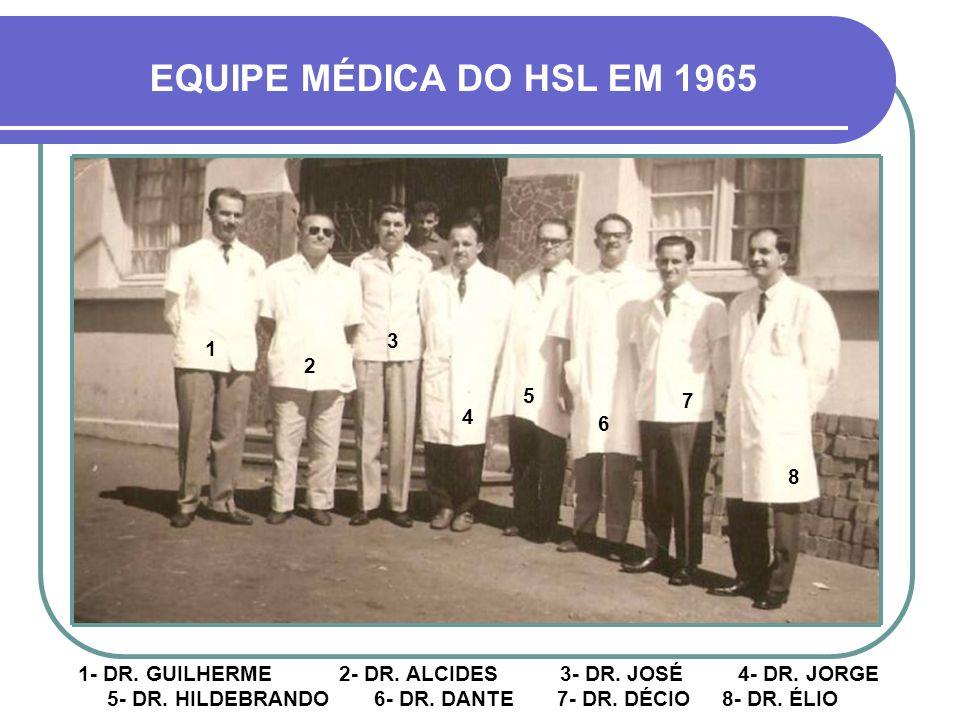 O MÉDICO DA SETA VERMELHA É, COM MUITO ORGULHO, MEU PAI EQUIPE MÉDICA DO HSL EM 1965