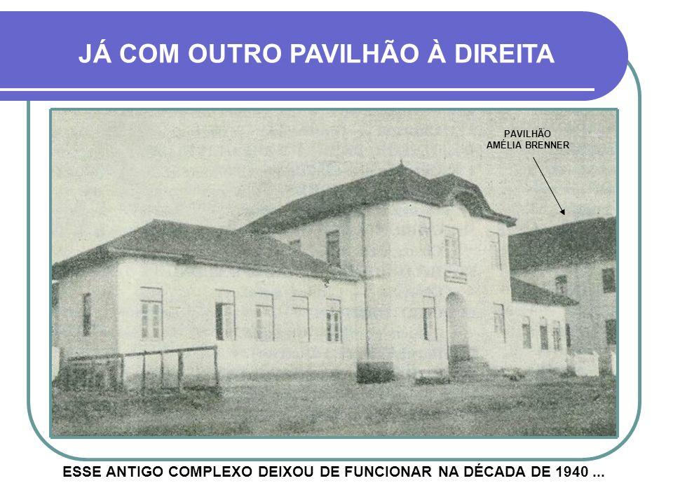 PRIMEIRO PRÉDIO DO HSV INAUGURADO EM 1921 - AVENIDA VENÂNCIO AIRES