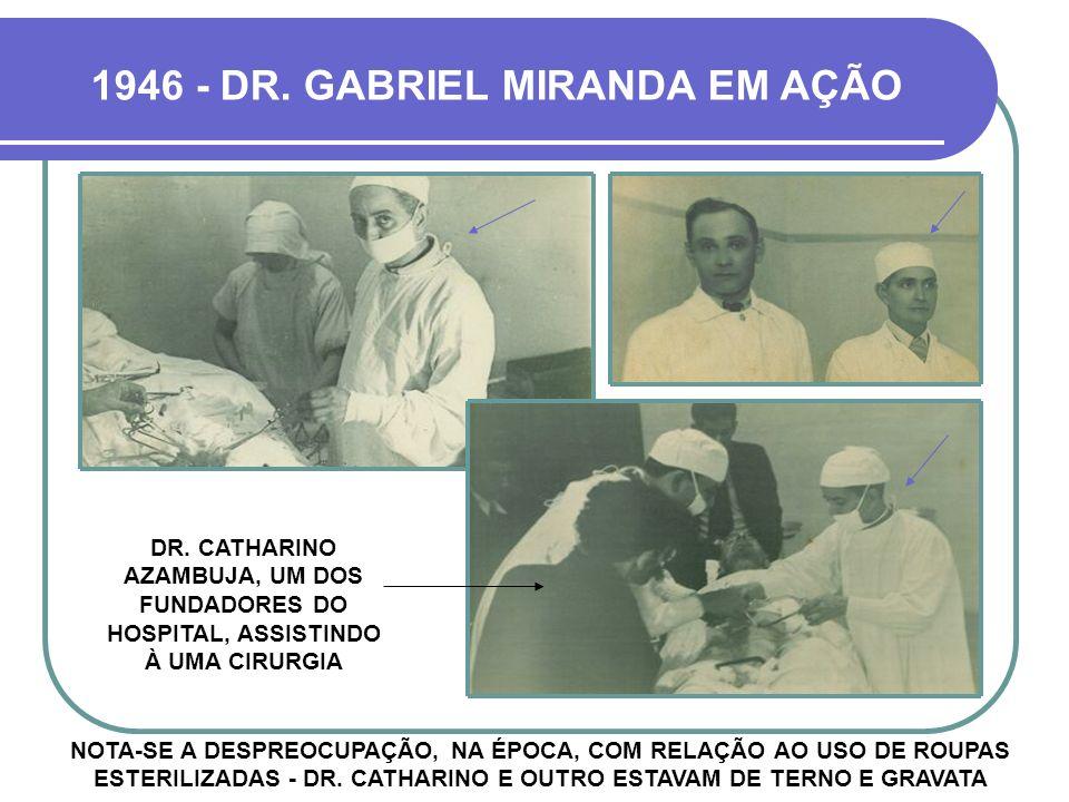DR. GABRIEL ÁLVARO DE MIRANDA, OUTRA GRANDE PERSONALIDADE MÉDICA E SOCIAL DA HISTÓRIA DE CRUZ ALTA - HOJE DÁ NOME À UMA ESCOLA O MAIS ILUSTRE MENTOR