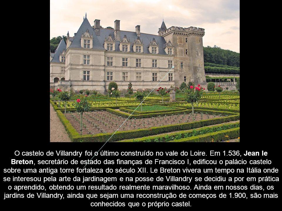 O castelo de Villandry foi o último construído no vale do Loire.