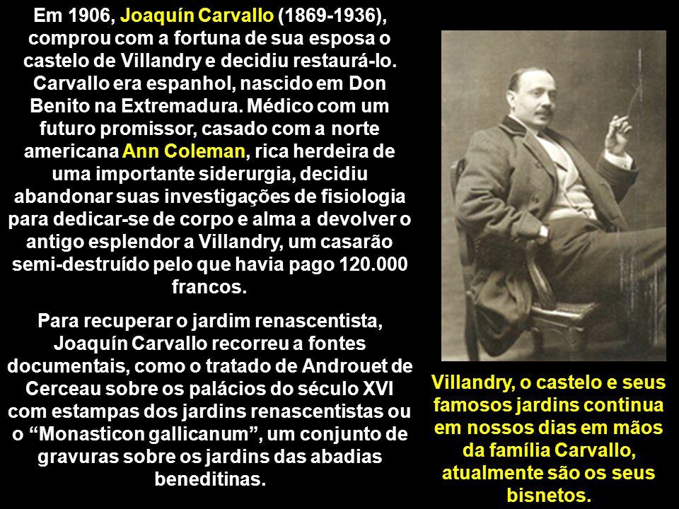 Em 1906, Joaquín Carvallo (1869-1936), comprou com a fortuna de sua esposa o castelo de Villandry e decidiu restaurá-lo.