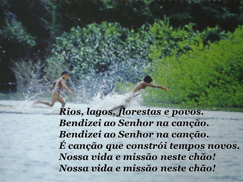 Amazônia, Amazônia, este canto. Nos ajude a enxugar todo pranto. Deste solo tão forte e tão terno! E que a vida dos mártires seja. Novo sopro de vida