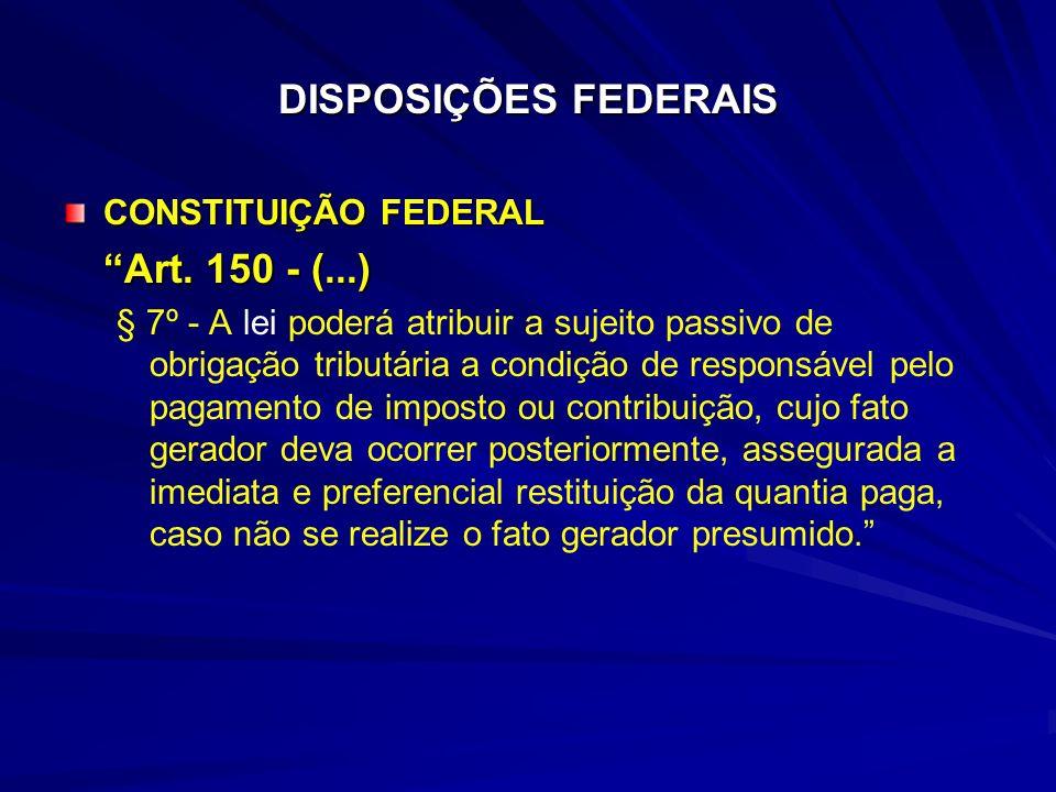 DISPOSIÇÕES FEDERAIS CONSTITUIÇÃO FEDERAL Art.