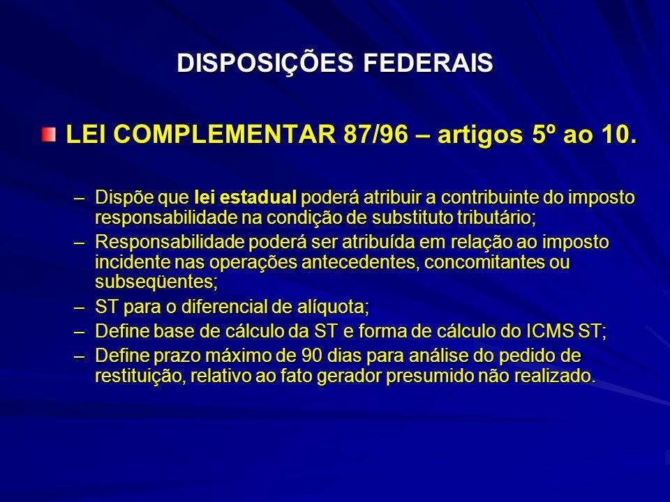 DISPOSIÇÕES FEDERAIS LEI COMPLEMENTAR 87/96 – artigos 5º ao 10.