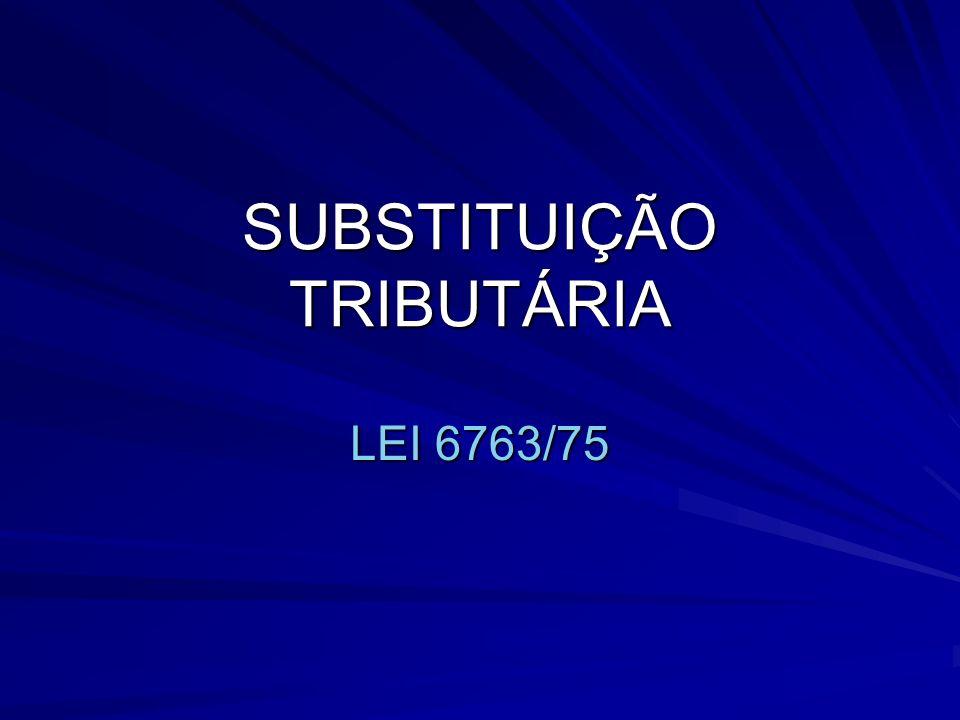 SUBSTITUIÇÃO TRIBUTÁRIA LEI 6763/75