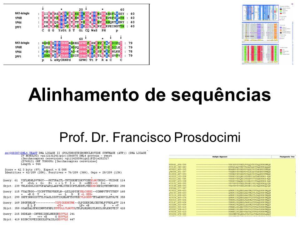 Definição O alinhamento de sequências consiste no processo de comparar duas ou mais sequências (de nucleotídeos ou aminoácidos) de forma a se observar seu nível de similaridade Comparação de strings Identificação de substrings compartilhadas Uma das mais poderosas técnicas da bioinformática