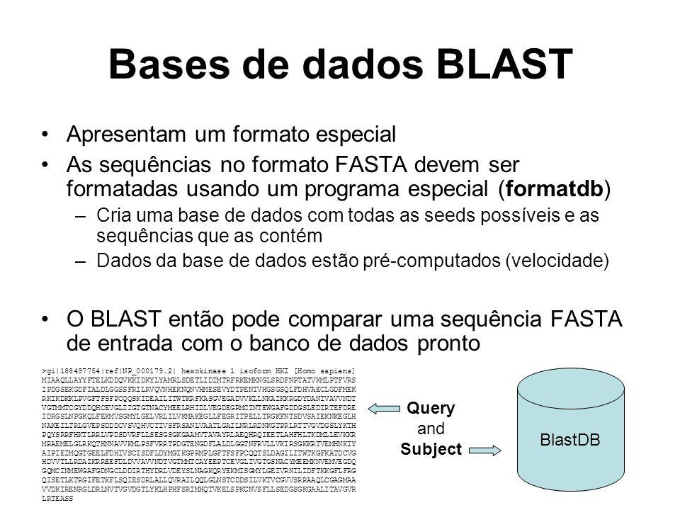 BLAST em LINUX Download dos programas executáveis BLAST através do NCBI Permite que o usuário monte sua própria base de dados específica para um projeto Permite parametrização detalhada $> formatdb –i cog.fasta –p T –n COG $> blastall –p blastp –i hexokinase.fasta –d COG –e 10 –m 10 –o hexokinase.blast.output –F T –v 500 –b 250 –M BLOSUM62