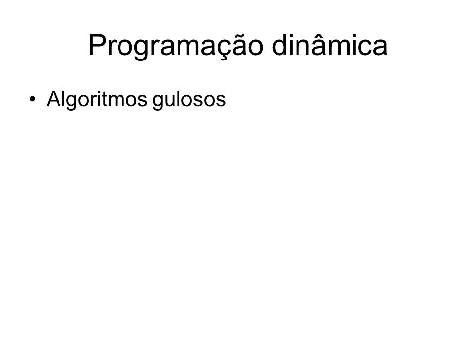 Programação dinâmica Algoritmos gulosos
