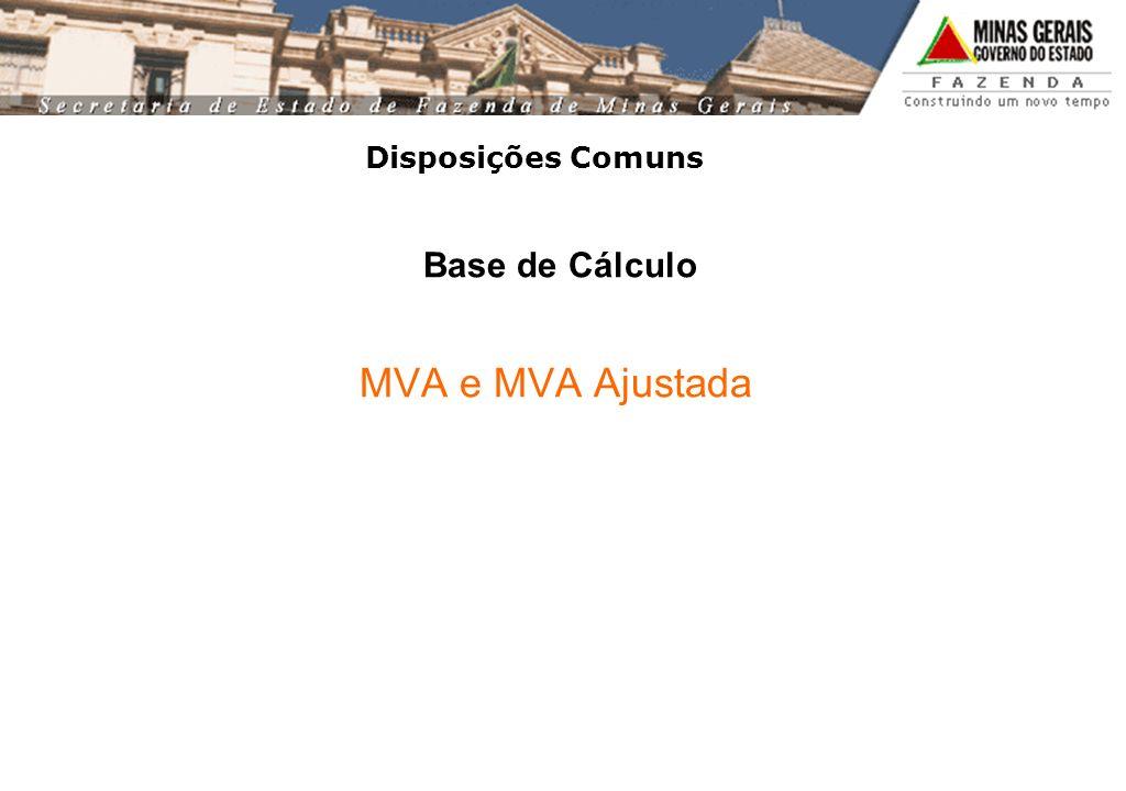 Disposições Comuns Base de Cálculo MVA e MVA Ajustada