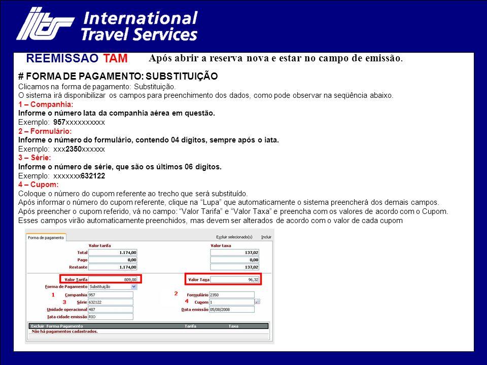 REEMISSÃO TAM # FORMA DE PAGAMENTO: SUBSTITUIÇÃO Clicamos na forma de pagamento: Substituição.
