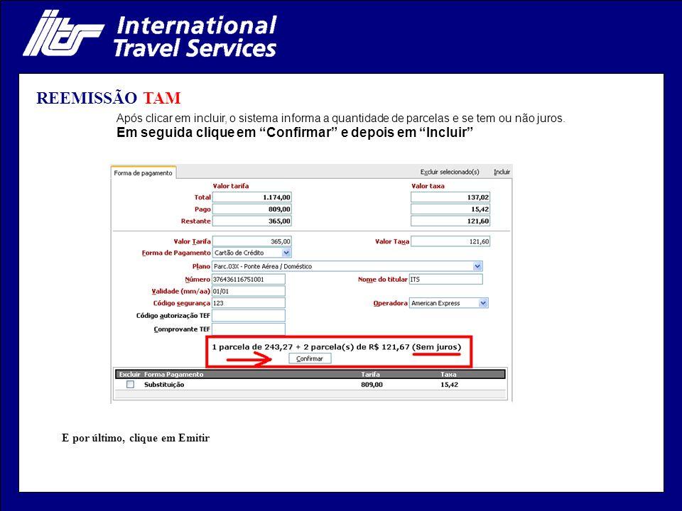 REEMISSÃO TAM Após clicar em incluir, o sistema informa a quantidade de parcelas e se tem ou não juros.