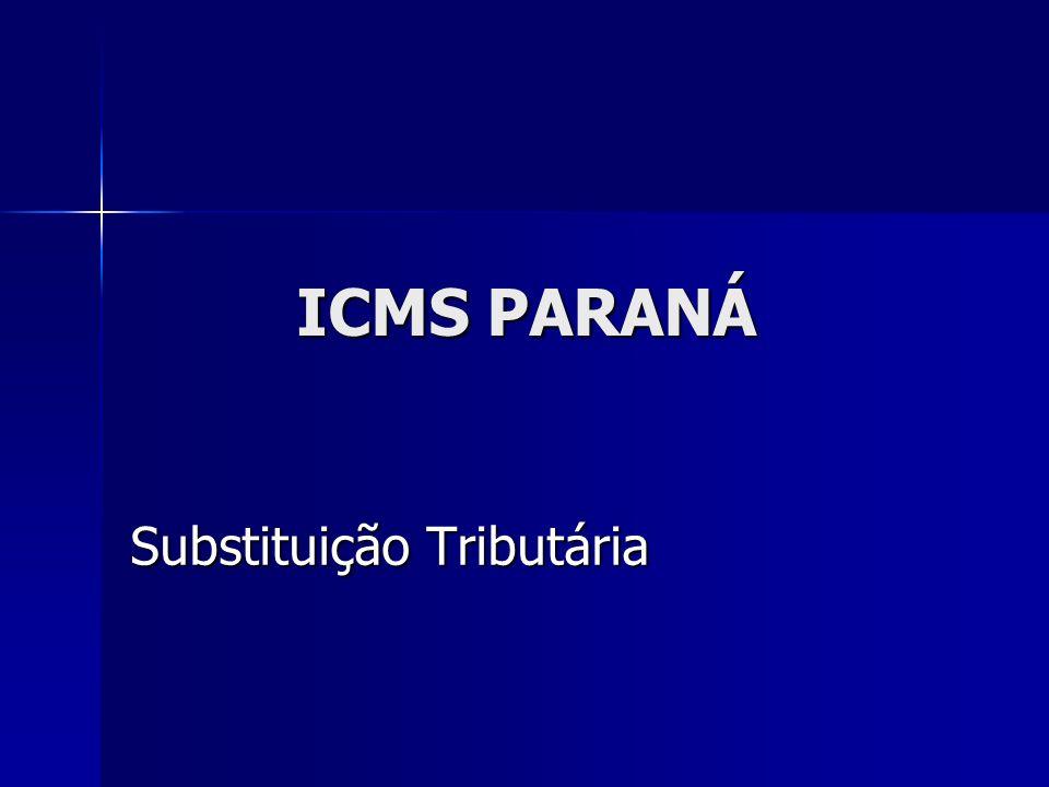 ICMS PARANÁ Substituição Tributária