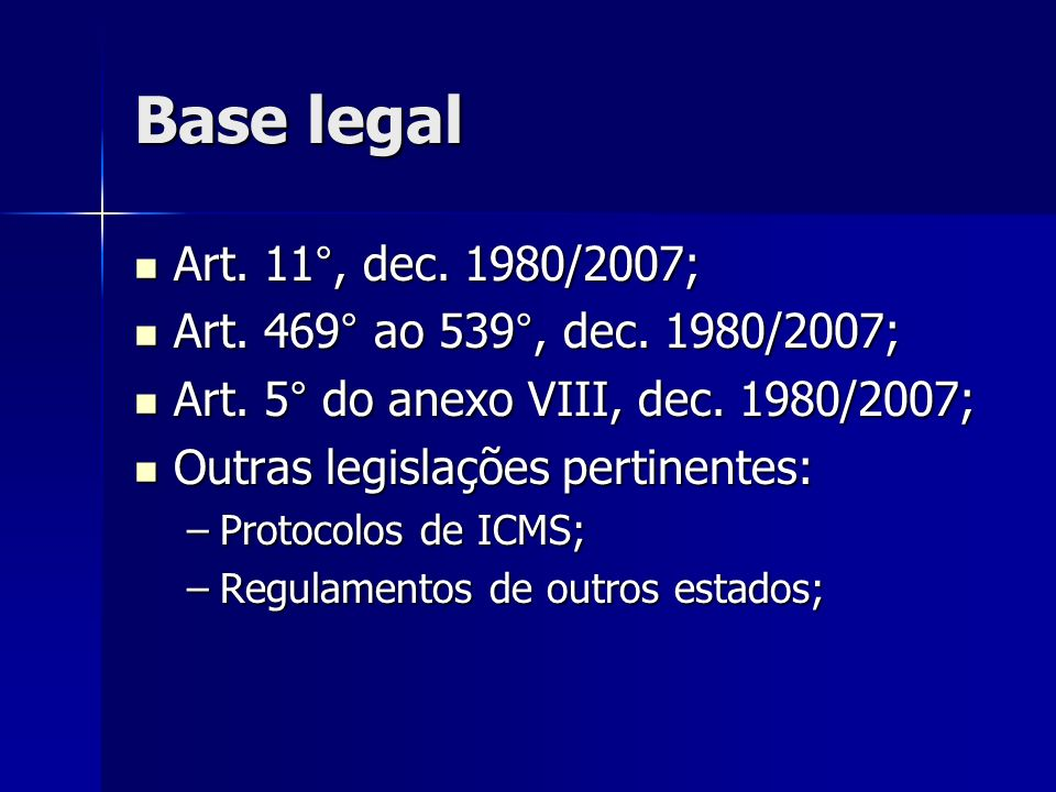 Base legal Art. 11°, dec. 1980/2007; Art. 11°, dec. 1980/2007; Art. 469° ao 539°, dec. 1980/2007; Art. 469° ao 539°, dec. 1980/2007; Art. 5° do anexo