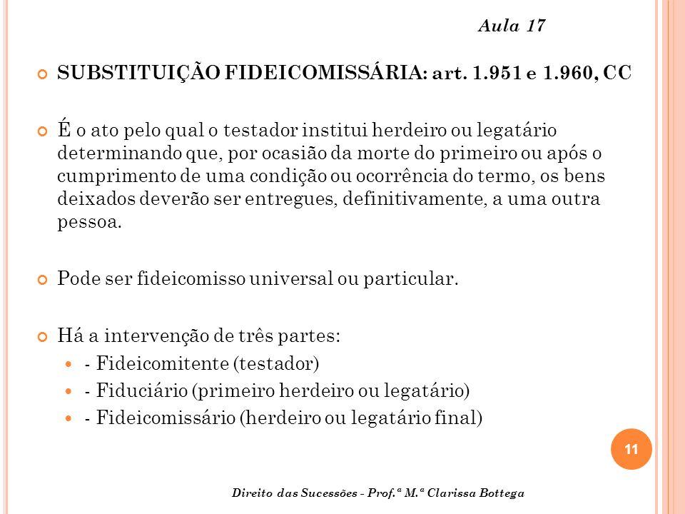 11 Direito das Sucessões - Prof.ª M.ª Clarissa Bottega Aula 17 SUBSTITUIÇÃO FIDEICOMISSÁRIA: art.