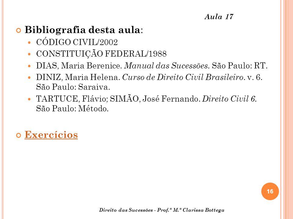 16 Aula 17 Bibliografia desta aula : CÓDIGO CIVIL/2002 CONSTITUIÇÃO FEDERAL/1988 DIAS, Maria Berenice.