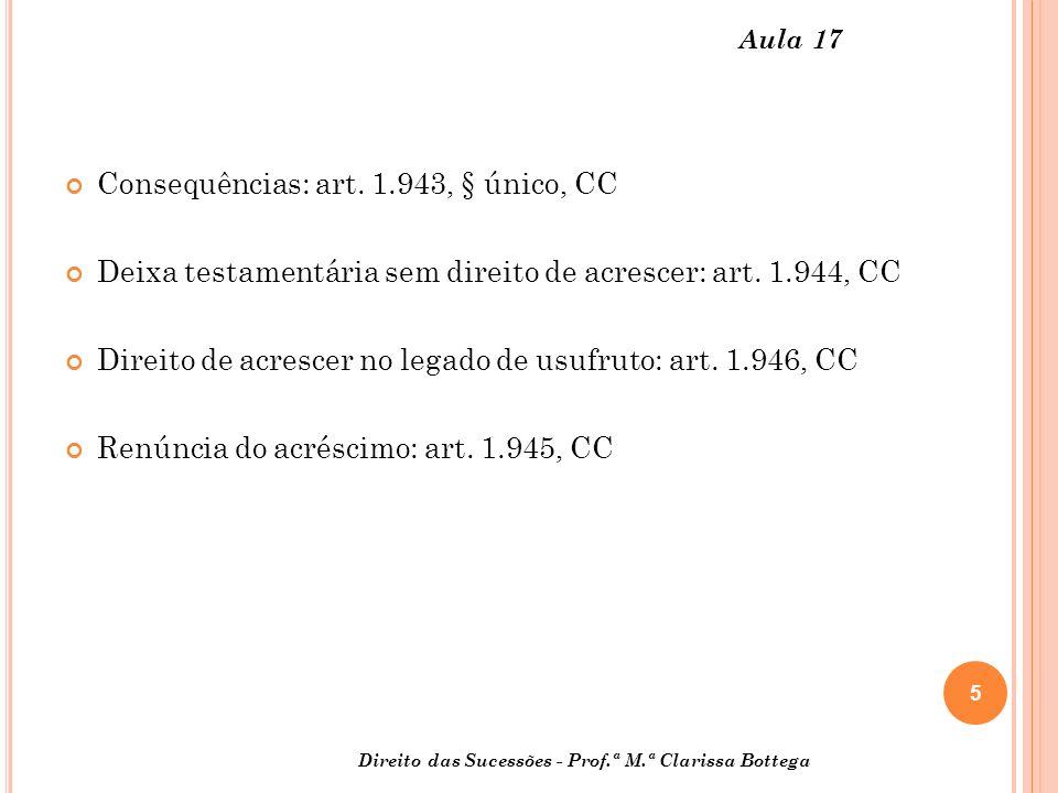 5 Direito das Sucessões - Prof.ª M.ª Clarissa Bottega Aula 17 Consequências: art.