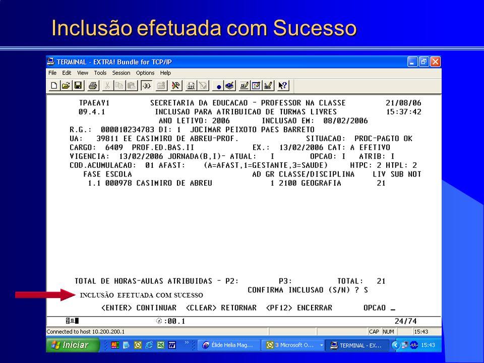Inclusão efetuada com Sucesso INCLUSÃO EFETUADA COM SUCESSO