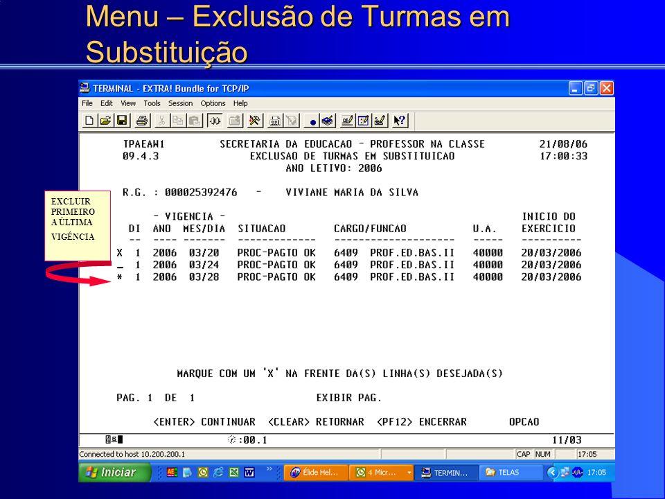 EXCLUIR PRIMEIRO A ÚLTIMA VIGÊNCIA
