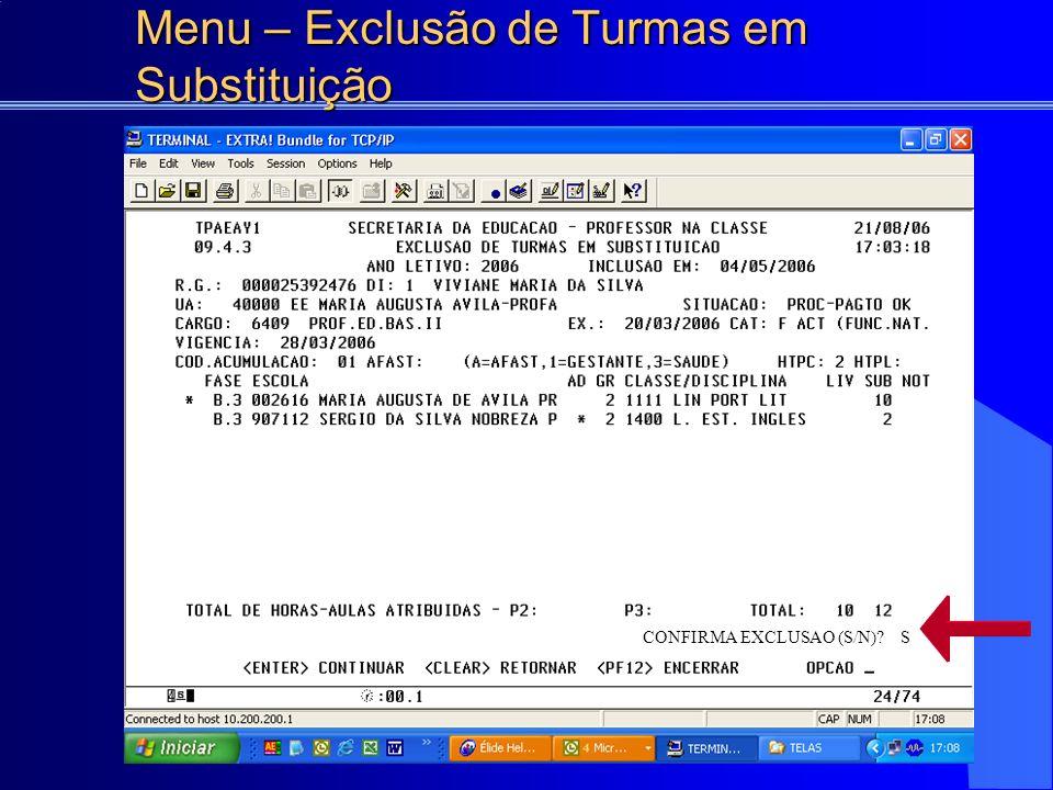 Menu – Exclusão de Turmas em Substituição ESCOLA: EE SERGIO DA SILVA NOBREZA DATA CONFIRMA EXCLUSAO (S/N).