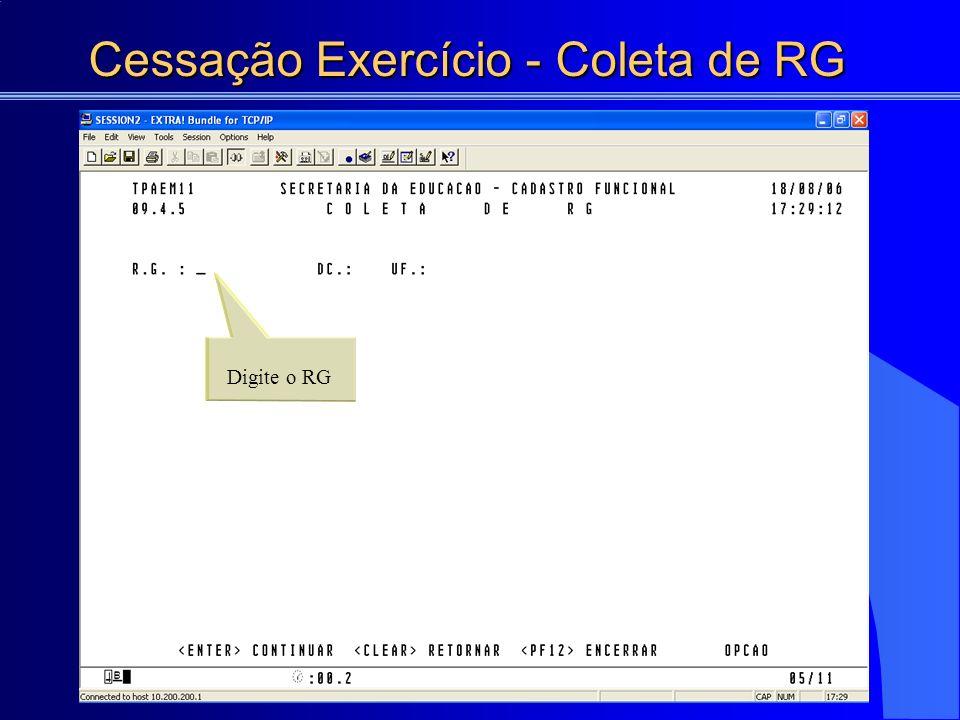 Cessação Exercício - Coleta de RG Digite o RG