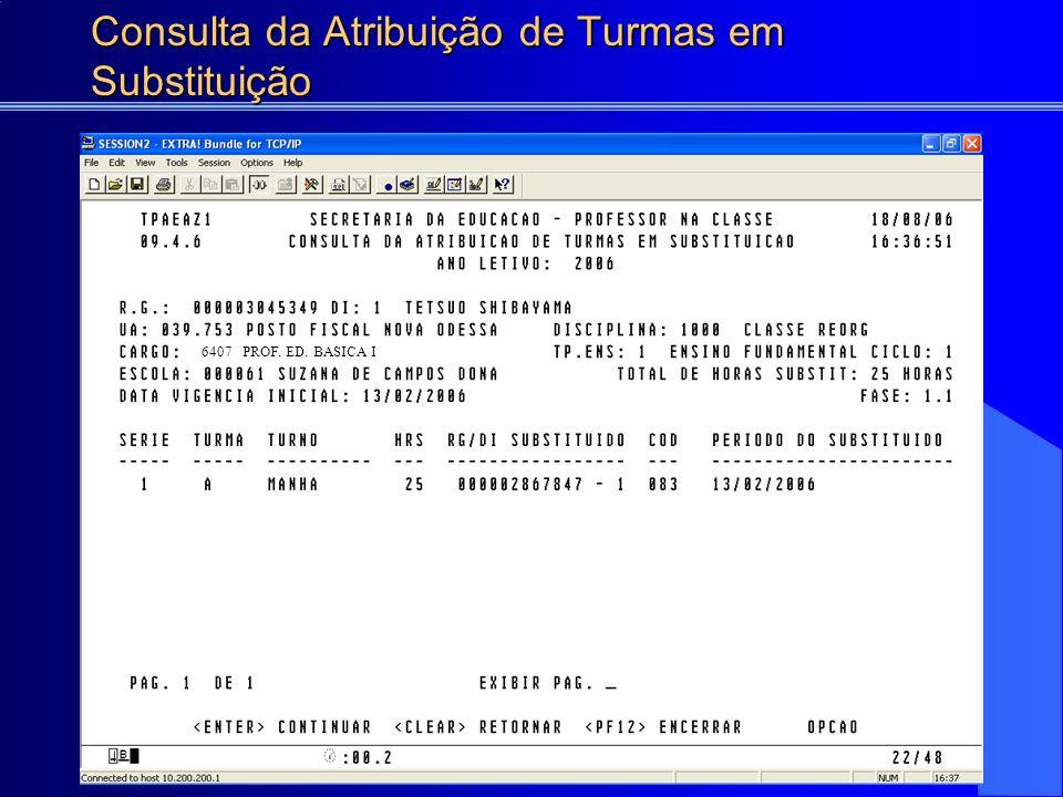 Consulta da Atribuição de Turmas em Substituição 6407 PROF. ED. BASICA I