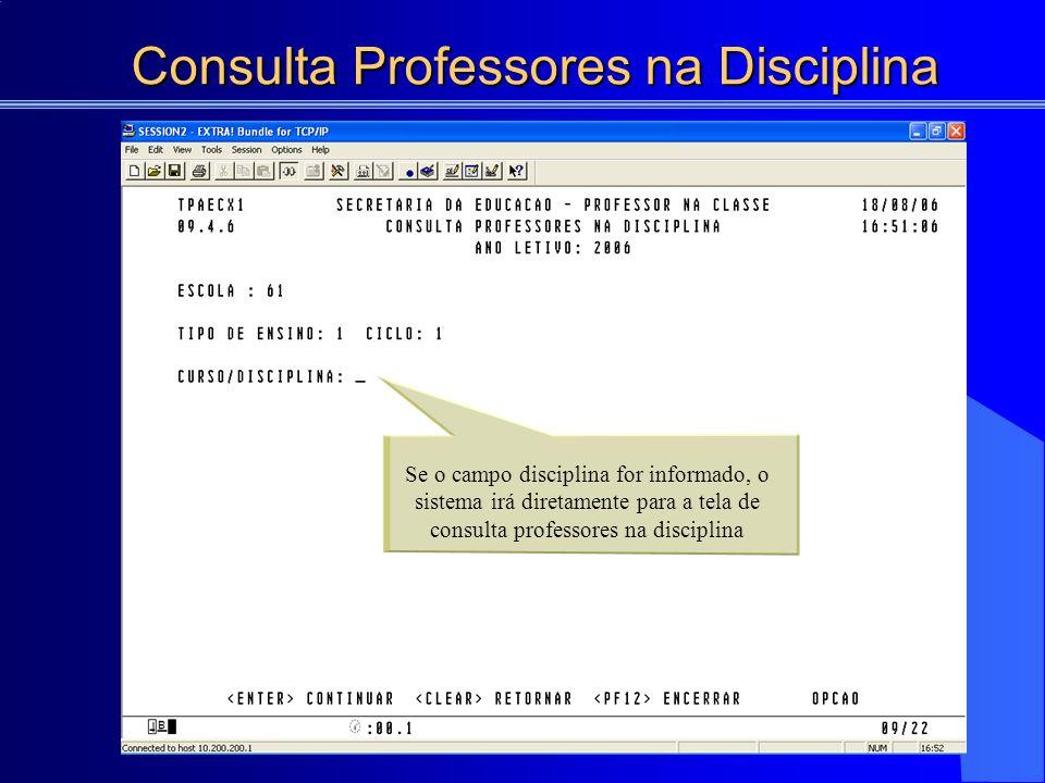Consulta Professores na Disciplina Se o campo disciplina for informado, o sistema irá diretamente para a tela de consulta professores na disciplina