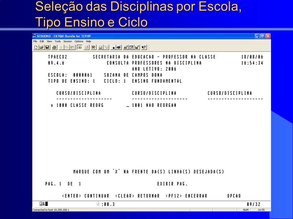 Seleção das Disciplinas por Escola, Tipo Ensino e Ciclo