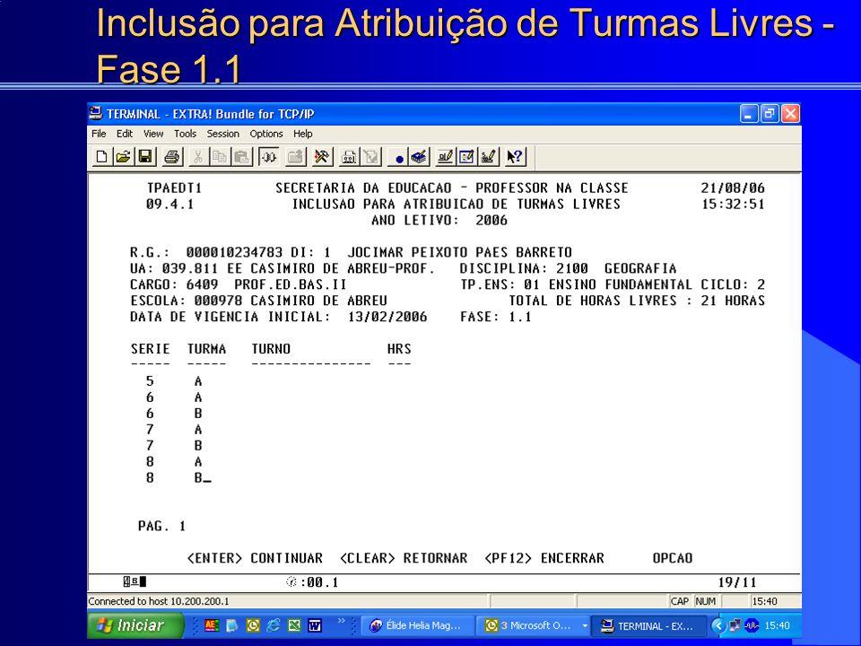 2 B TARDE 2 000004516989 - 1 121 01/02/2006 2 HORAS FASE: B.3 ESCOLA: EE SERGIO DA SILVA NOBREZA DATA VIGENCIA INICIAL: 28/03/2006