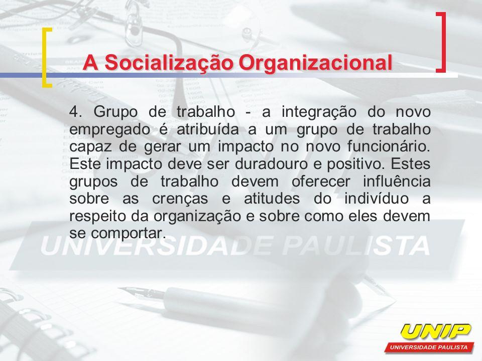 A Socialização Organizacional 4.