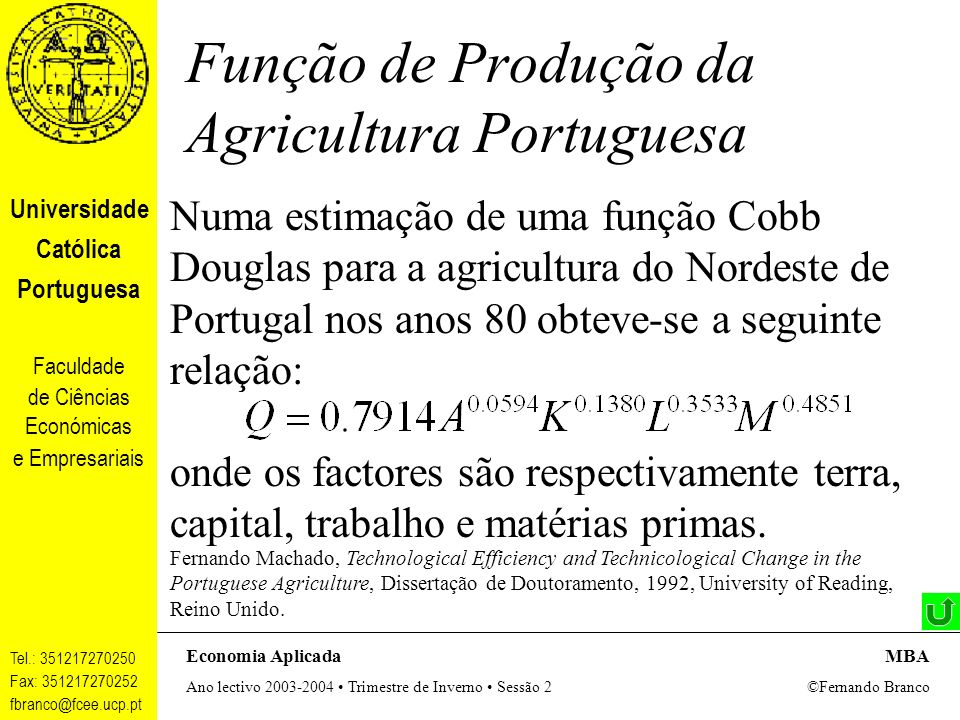 Universidade Católica Portuguesa Faculdade de Ciências Económicas e Empresariais Tel.: 351217270250 Fax: 351217270252 fbranco@fcee.ucp.pt Economia Apl