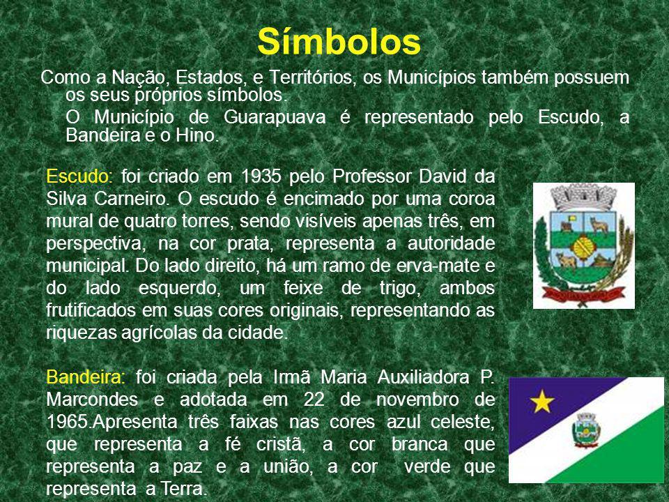 Símbolos Como a Nação, Estados, e Territórios, os Municípios também possuem os seus próprios símbolos. O Município de Guarapuava é representado pelo E