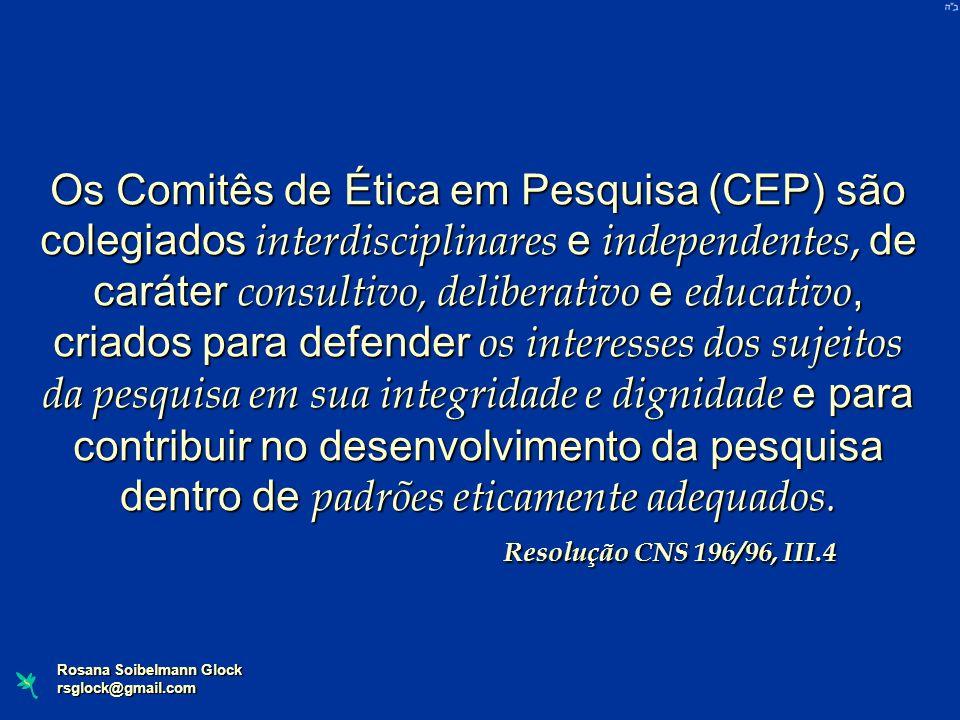 Os Comitês de Ética em Pesquisa (CEP) são colegiados interdisciplinares e independentes, de caráter consultivo, deliberativo e educativo, criados para