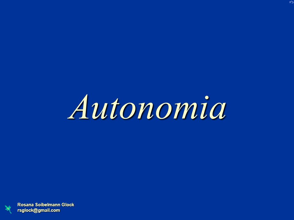 Rosana Soibelmann Glock rsglock@gmail.com Autonomia