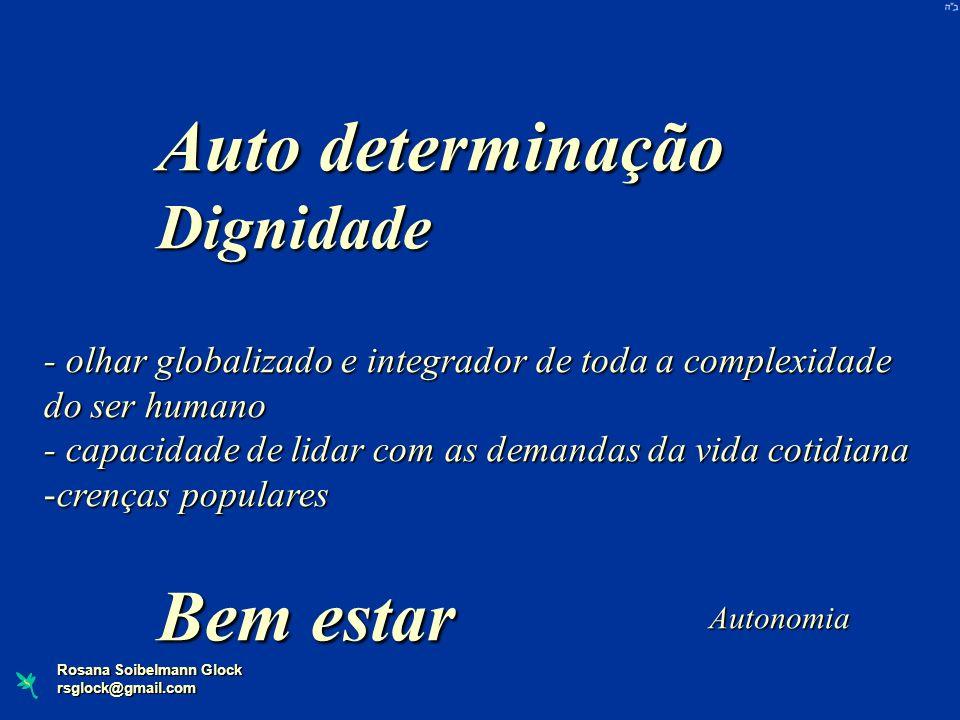 - olhar globalizado e integrador de toda a complexidade do ser humano - capacidade de lidar com as demandas da vida cotidiana -crenças populares Auto