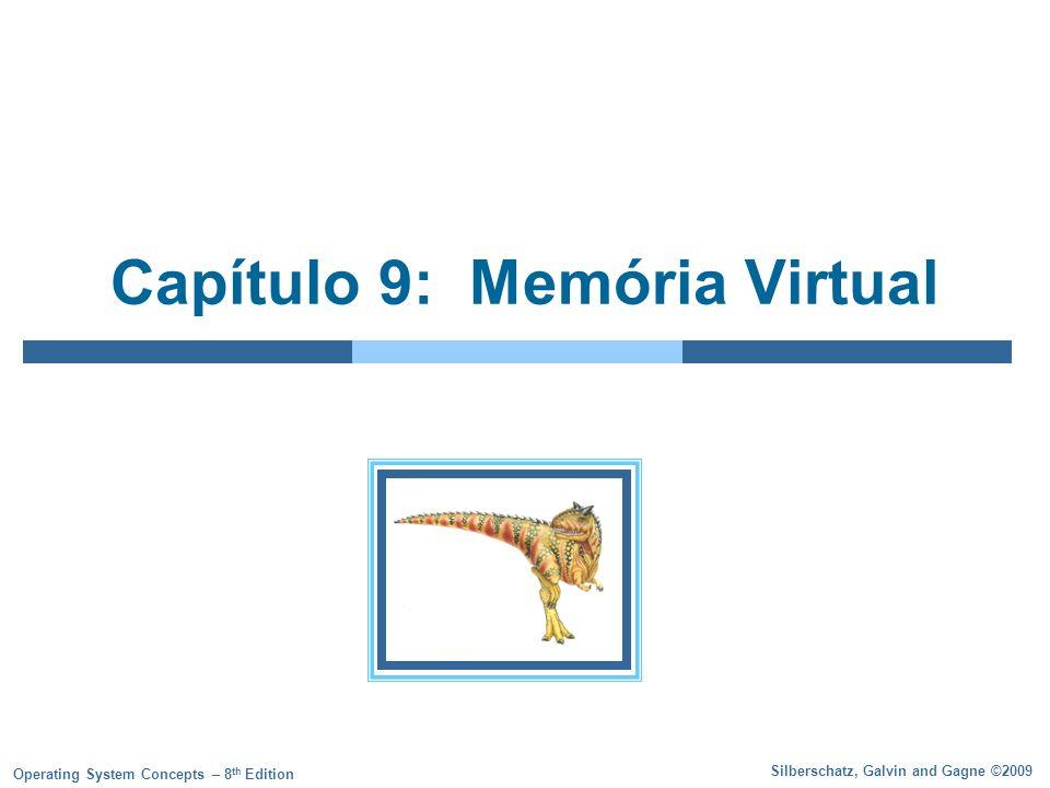 9.2 Silberschatz, Galvin and Gagne ©2009 Operating System Concepts – 8 th Edition Objetivos Descrever os benefícios de um sistema de memória virtual Explicar os conceitos de paginação sob demanda, algoritmo de substituição de página e alocação de blocos