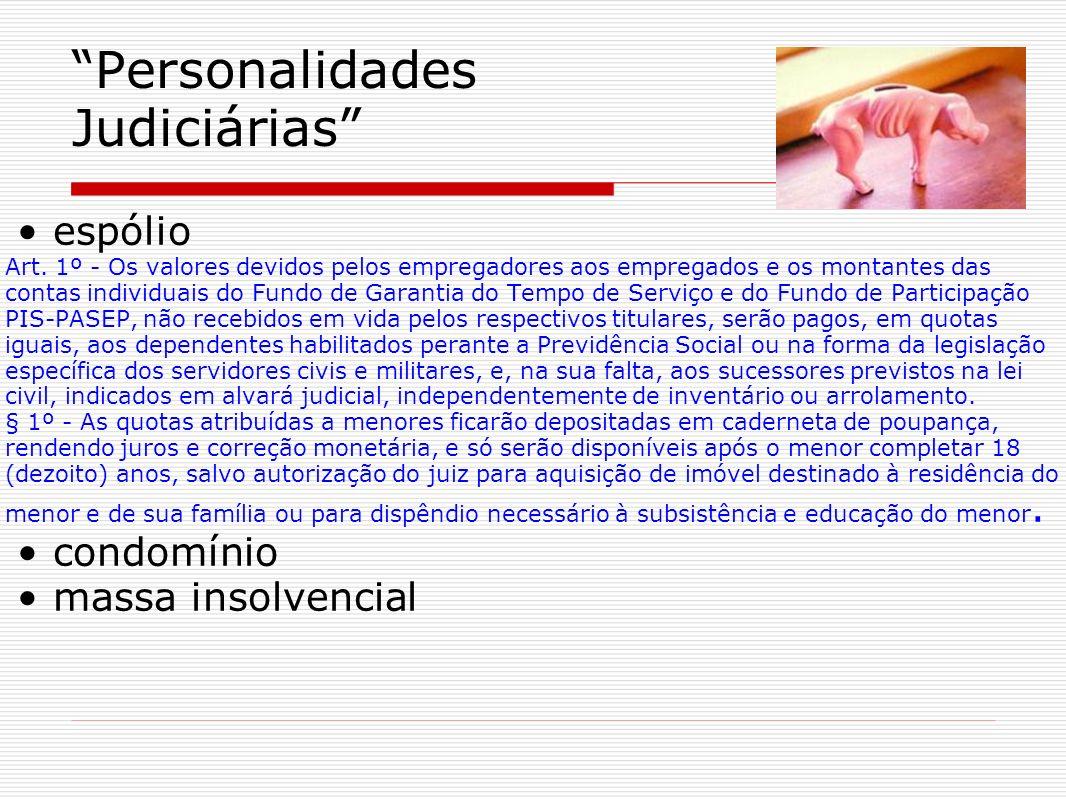 Personalidades Judiciárias espólio Art. 1º - Os valores devidos pelos empregadores aos empregados e os montantes das contas individuais do Fundo de Ga