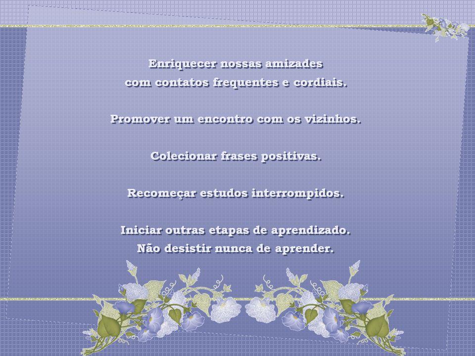 Lembrar de detalhes: mandar flores para alguém, mesmo que não seja dia de aniversário. Pode-se criar o dia de mandar flores. Escrever um bilhete de ag