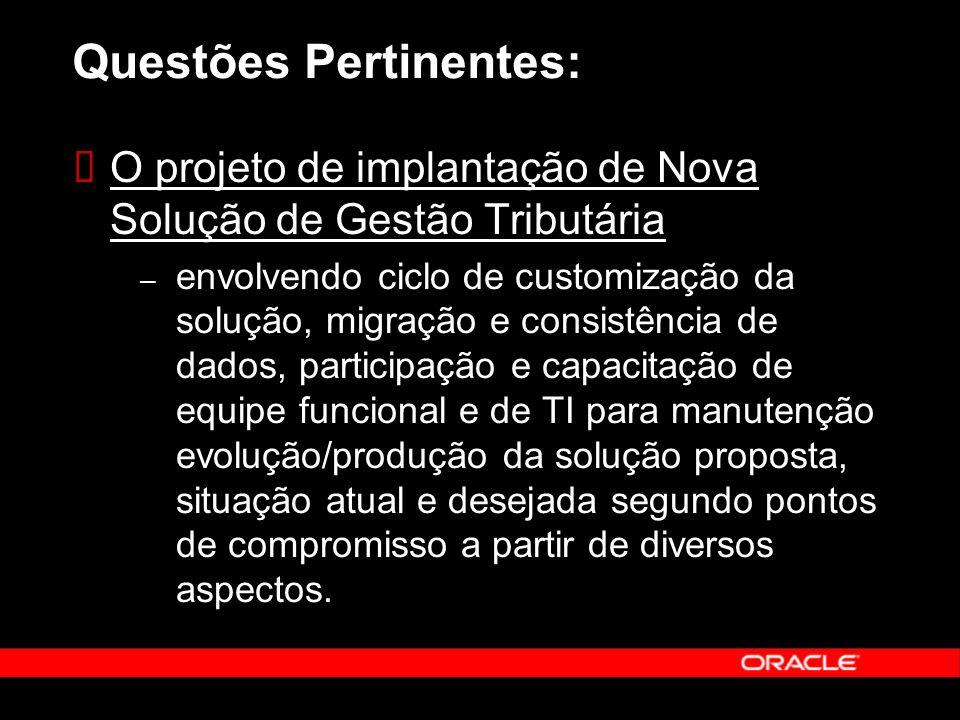 Questões Pertinentes: O projeto de implantação de Nova Solução de Gestão Tributária – envolvendo ciclo de customização da solução, migração e consistê
