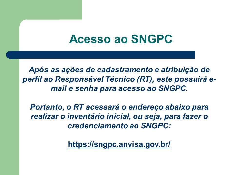 Após as ações de cadastramento e atribuição de perfil ao Responsável Técnico (RT), este possuirá e- mail e senha para acesso ao SNGPC. Portanto, o RT